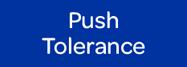 Push Tolerance